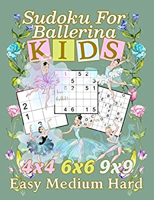 Sudoku for Ballerina Kids Puzzle Book: 150 Easy, Medium, and Hard Levels with Numbers or Letters on 4x4, 6x6 and 9x9 Grids (Ballet Activity Workbooks)
