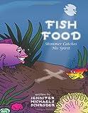 Fish Food, Jennifer Michaels Schroder, 144904784X