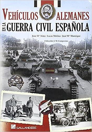 Vehículos Alemanes En La Guerra Civil Española: Amazon.es: Mata ...