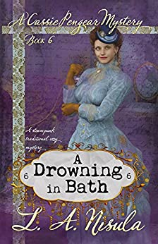 A Drowning in Bath (Cassie Pengear Mysteries Book 6) (English Edition) por [Nisula, L. A.]