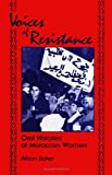 Voices of Resistance: Oral Histories of Moroccan Women (SUNY Series in (Suny Series, Oral & Public History)