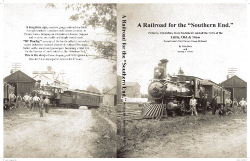 A Railroad for the Southern End...Pictures, Timetables, Rare Documents and all the News of the Little, Old & Slow. Pennsylvania's First Narrow Gauge ()