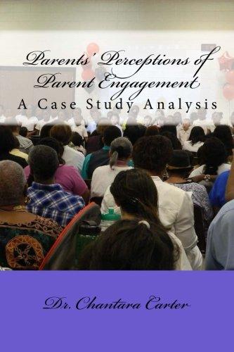 Parents' Perceptions of Parent Engagement: A Case Study Analysis