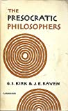 Presocratic Philosophers, Kirk, Geoffrey S. and Raven, John E., 0521091691