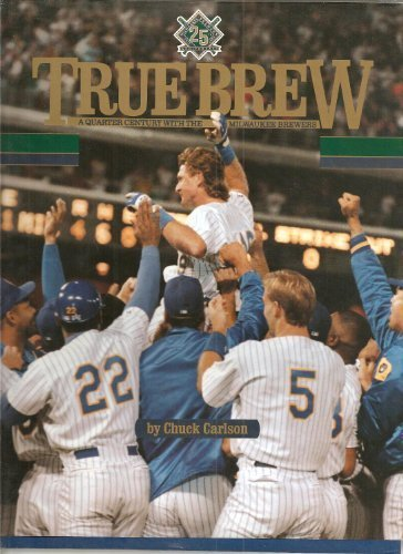 True Brew: A Quarter Century With the Milwaukee Brewers (Milwaukee Brewers Rock)