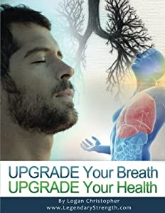 Upgrade Your Breath (Upgrade Your Health) (Volume 7)
