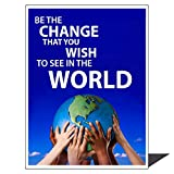"""Picture of diverse group holding up the world and saying by the famous Indian leader mahatma gandhi's quote """"Be the Change you wish to see in the world."""""""