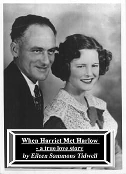When Harriet Met Harlow, A True Love Story by [Tidwell, Eileen]