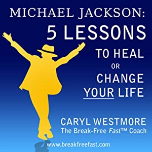Michael Jackson: 5 Lessons to Heal or Change Your Life Audiobook