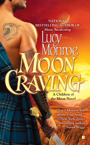 Moon Craving (A Children of the Moon Novel Book 2) by [Monroe, Lucy]