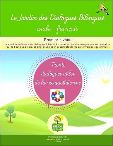 Buy Le Jardin Des Dialogues Bilingues Arabe Francais 30 Dialogues - Jardin-arabe