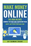 Make Money Online: 2 Manuscripts-Ecommerce: The Ultimate Guide to Making Money Online, Shopify: How to Build Your Online Store Review