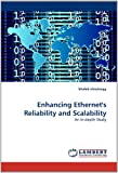 Enhancing Ethernet's Reliability and Scalability, Khaled Elmeleegy, 3844322450