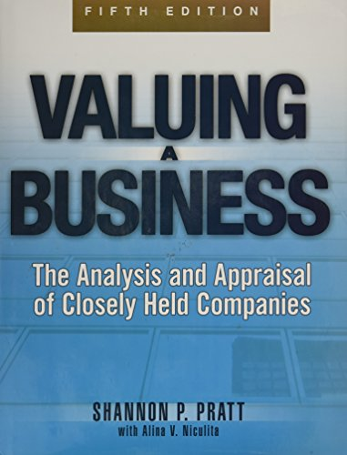 Valuing a Business, 5th Edition: The Analysis and Appraisal of Closely Held Companies (McGraw-Hill Library of Investment and Finance) by Shannon Pratt