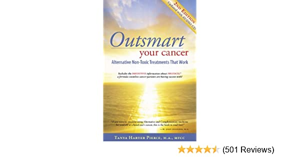 Outsmart Your Cancer: Alternative Non-Toxic Treatments That Work (Second  Edition) — With Audio CD Transcript