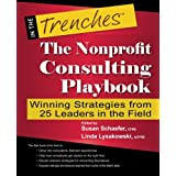 The Nonprofit Consulting Playbook: Winning Strategies from 25 Leaders in the Field