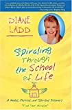 Spiraling Through the School of Life, Diane Ladd, 1401907202