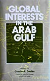 Global Interests in the Arab Gulf 9780312085742