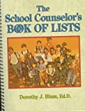 The School Counselor's Book of Lists (J-B Ed: Book of Lists) by Dorothy J. Blum Ed.D. (1997-12-10)