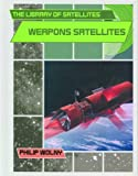 Weapons Satellites, Philip Wolny, 0823938557