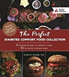 The Perfect Diabetes Comfort Food Collection: 9 Essential Recipes You Need To Create 90 Amazing Complete Meals