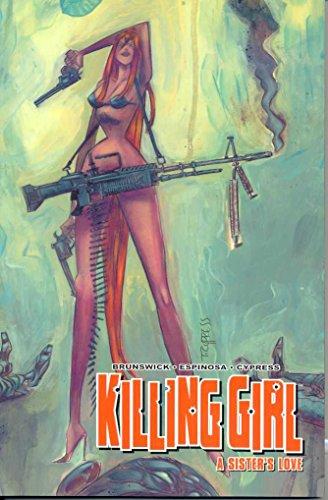 Killing Girl Volume 1: A Sisters Love (v. 1)