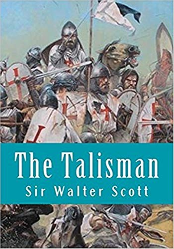 The Talisman - (ANNOTATED) Original, Unabridged, Complete, Enriched [Oxford University Press]