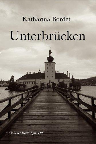 Unterbruecken (A Wiener Blut Short Story)