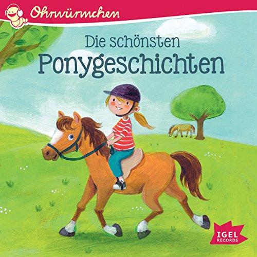 Die schönsten Ponygeschichten: Ohrwürmchen