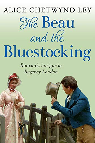The Beau and the Bluestocking: Romantic intrigue in Regency London