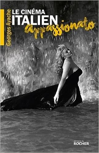 Amazon Fr Le Cinema Italien Appassionato L Age D Or De