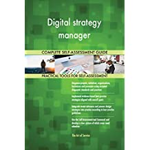 Digital strategy manager All-Inclusive Self-Assessment - More than 690 Success Criteria, Instant Visual Insights, Comprehensive Spreadsheet Dashboard, Auto-Prioritized for Quick Results