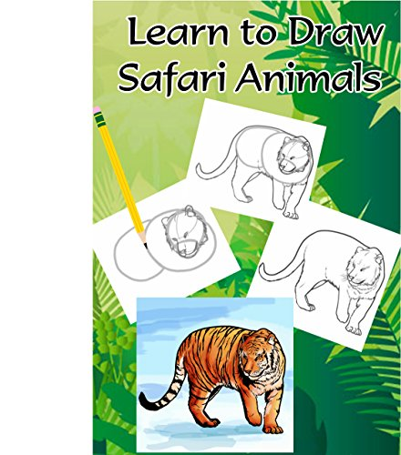 Learn to Draw Safari Animals: The Complete Beginner's Guide to Drawing Animals (How to Draw Zoo Animals)