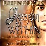Ascension Within: Fallen Angels, Book 3 | Julie Nicholls