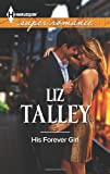 His Forever Girl, Liz Talley, 0373608268