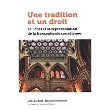 Une tradition et un droit: Le Sénat et la représentation de la francophonie canadienne