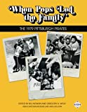 img - for When Pops Led the Family: The 1979 Pittsburgh Pirates (The SABR Digital Library) (Volume 42) book / textbook / text book