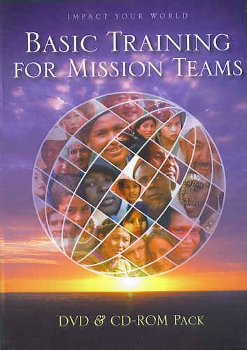 Basic Training For Mission Teams (2 Disc DVD & CD-Rom Christian Leader Pack) (Impact Your World)