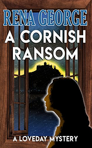 A Cornish Ransom: The Loveday Mysteries by [George, Rena]
