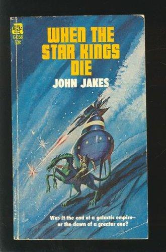 - When the Star Kings Die (Ace SF, G-656)