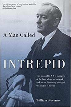 Book By William Stevenson Man Called Intrepid: The Incredible Wwii Narrative Of The Hero Whose Spy Network And Secret Diplomac
