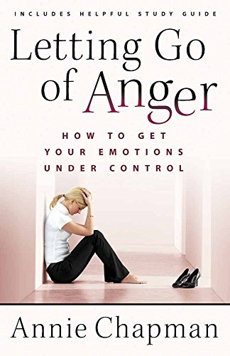 Letting Go of Anger: How to Get Your Emotions Under Control by Harvest House Publishers