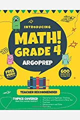 Introducing MATH! Grade 4 by ArgoPrep: 600+ Practice Questions + Comprehensive Overview of Each Topic + Detailed Video Explanations Included  | 4th Grade Math Workbook Paperback