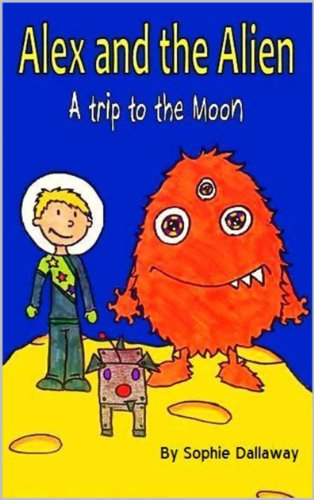 Book: Alex and the Alien - A trip to the Moon by Sophie Dallaway