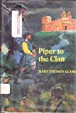 Piper to the Clan, Mary Stetson Clarke, 0670556610