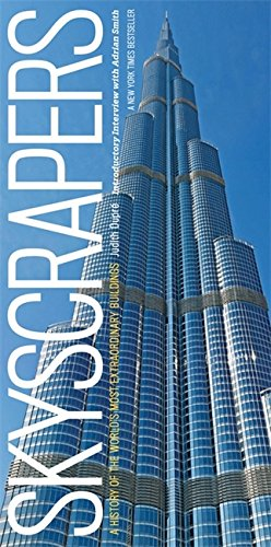 Skyscrapers: A History of the World's Most Extraordinary Buildings -- Revised and Updated