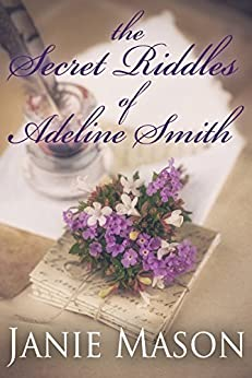 The Secret Riddles of Adeline Smith by [Mason, Janie]