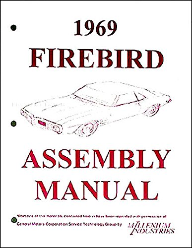 STEP-BY-STEP 1969 PONTIAC FIREBIRD TRANS AM FACTORY ASSEMBLY INSTRUCTION MANUAL Ram Air 400, Convertible 69
