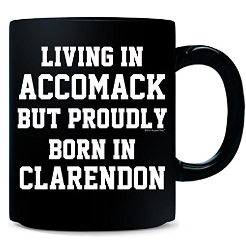 Living In Accomack But Proudly Born In Clarendon - Mug (Shops Clarendon)