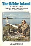 The White Island, John Lister-Kaye, 0525232842